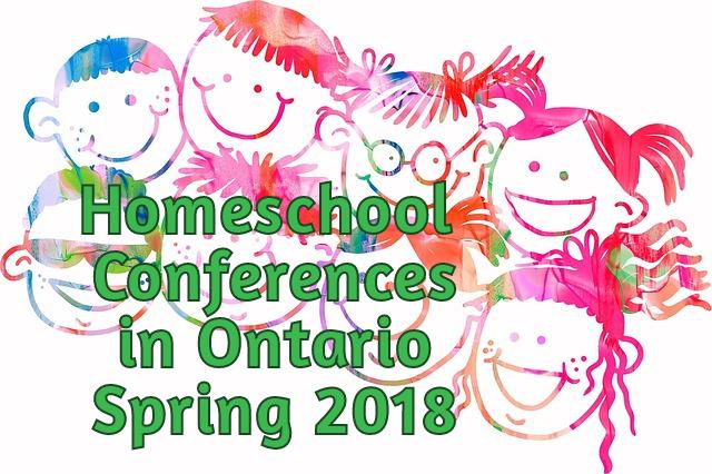Homeschool Conferences in Ontario Spring 2018