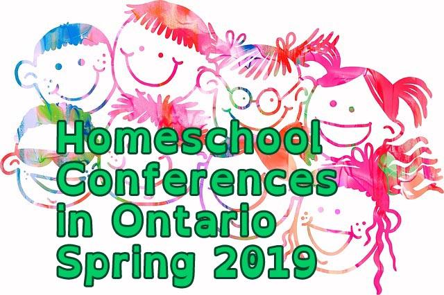 Homeschool Conferences in Ontario Spring 2019